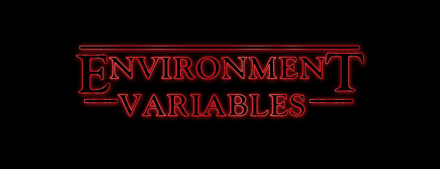 Environment variables: reloaded
