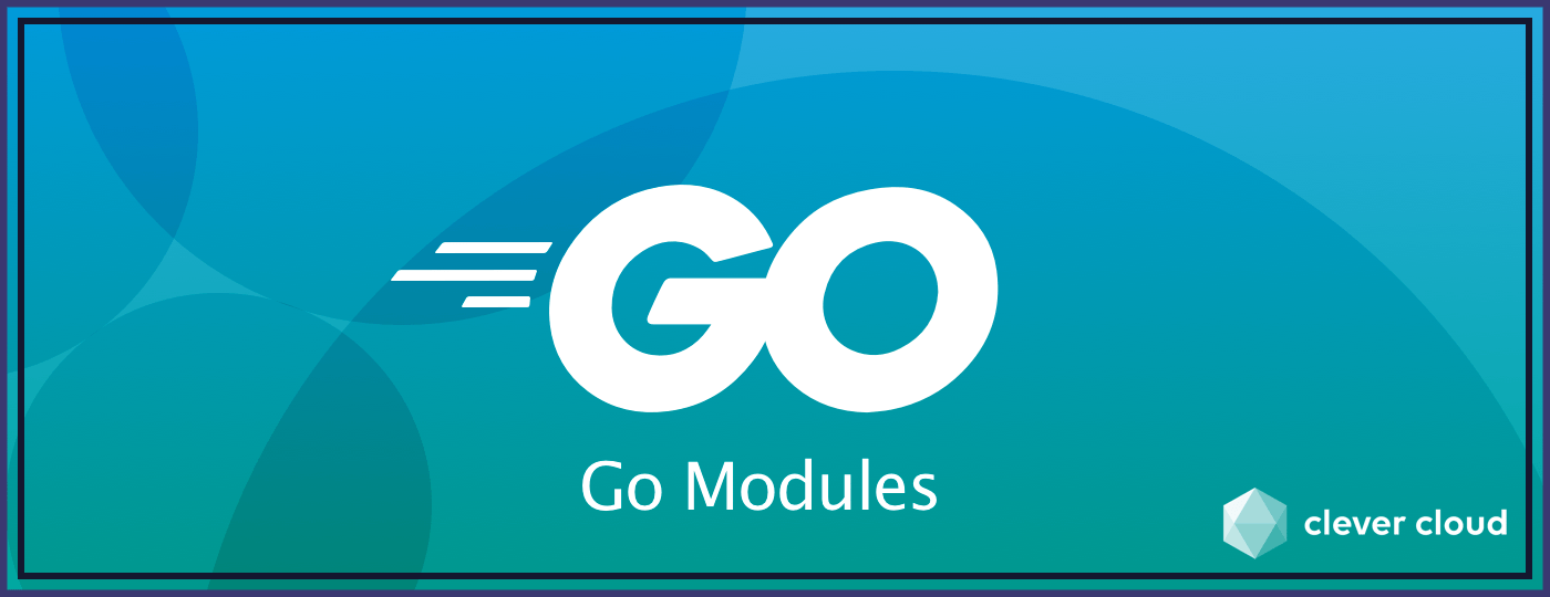 Build your Golang code with Go Modules