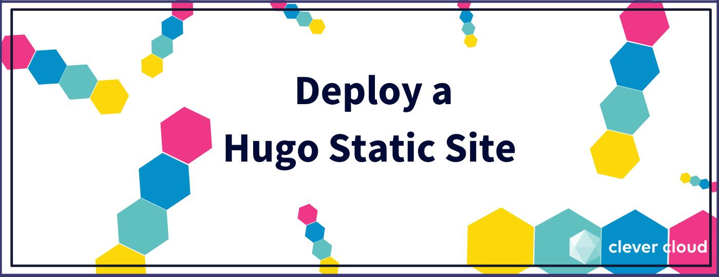 How to Deploy a Hugo Static Site