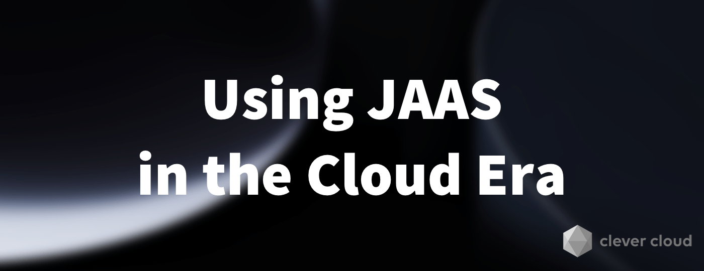 Using JAAS in the Cloud Era