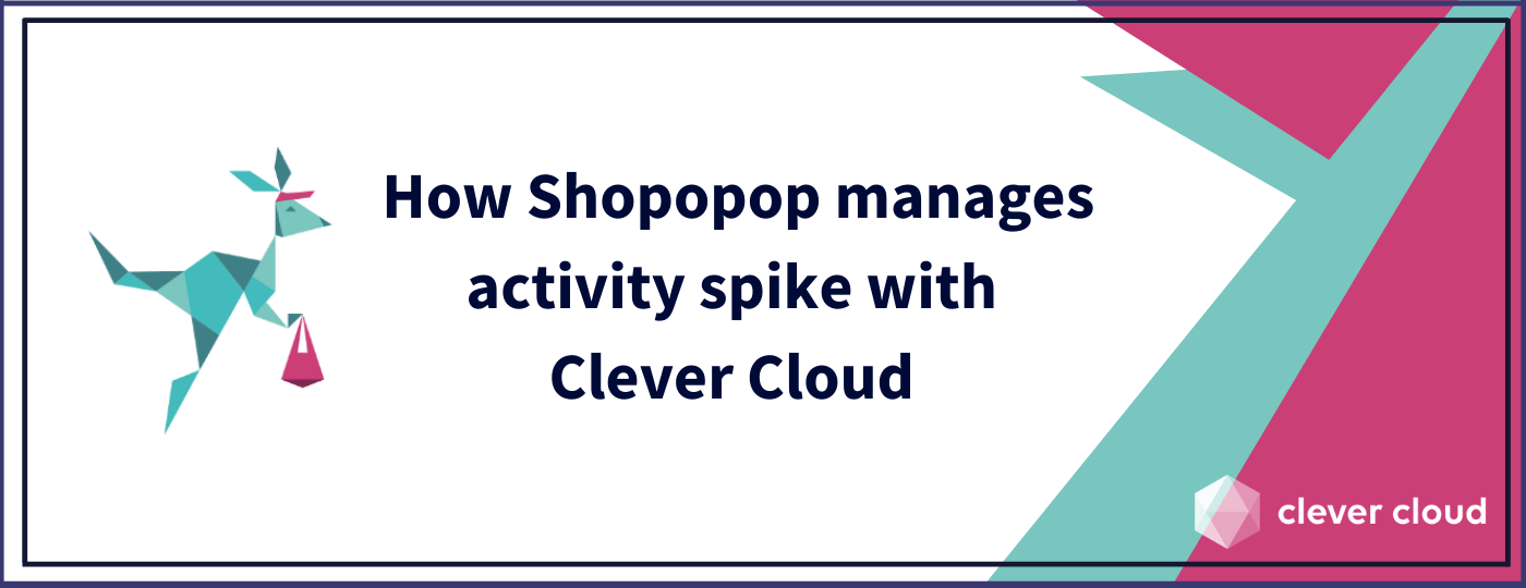 How Shopopop manages activity spike with Clever Cloud